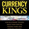 currency-kings-how-billionaire-traders