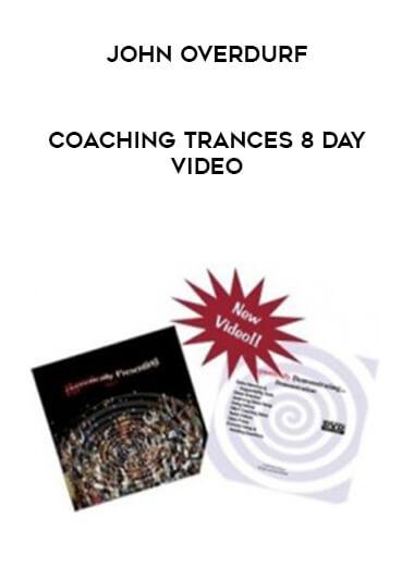john-overdurf-coaching-trances-8-day-video