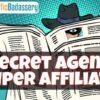 secret-agent-super-affiliate-by-trafficbadassery