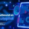 nick-abraham-outbound-on-autopilot